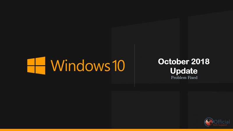 Windows 10 October 2018 Update problem and their fixes
